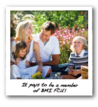 It pays to be a member of BMI FCU - BMI Federal Credit Union